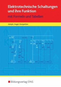 Elektrotechnische Schaltungen und ihre Funktion - Adolph, Gottfried; Nagel, Hans; Rompeltien, Hans-Michael