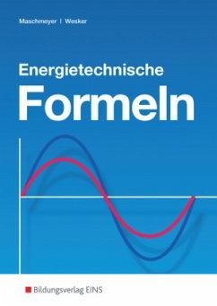 Energietechnische Formeln - Maschmeyer, Uwe; Wesker, Gerhard