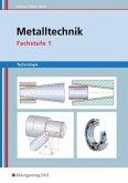Metalltechnik Technologie. Fachstufe 1: Arbeitsblätter