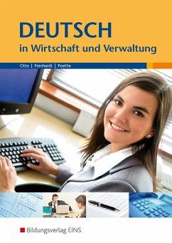 Deutsch in Wirtschaft und Verwaltung - Otto, Gisela; Peinhardt, Angelika; Poethe, Hannelore