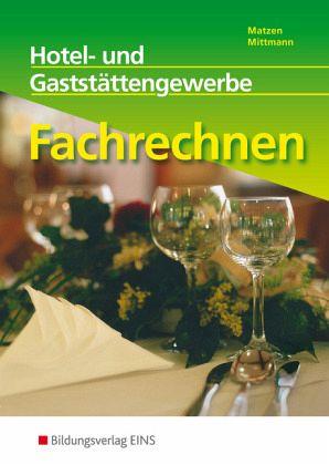 Hotel- und Gaststättengewerbe Fachrechnen - Matzen, Gerhard; Mittmann, Horst