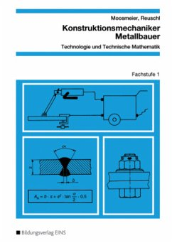 Konstruktionsmechaniker Metallbauer Fachstufe 1. Arbeitsblätter - Moosmeier, Hermann; Reuschl, Werner