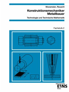 Konstruktionsmechaniker, Metallbauer. Fachstufe 2. Arbeitsblätter - Moosmeier, Hermann; Reuschl, Werner