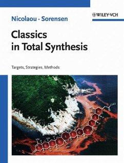 Classics in Total Synthesis - Nicolaou, K. C.; Sorensen, Erik J.