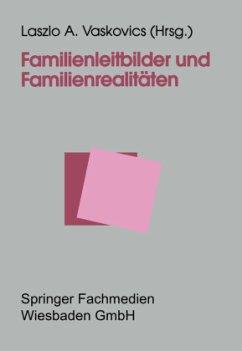 Familienleitbilder und Familienrealitäten