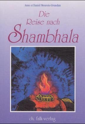 Die Reise nach Shambhala - Meurois-Givaudan, Anne; Meurois-Givaudan, Daniel