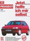Peugeot 306. Benziner und Diesel ab September '93 / Jetzt helfe ich mir selbst Bd.177