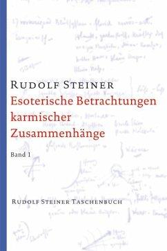 Esoterische Betrachtungen karmischer Zusammenhänge 1 - Steiner, Rudolf