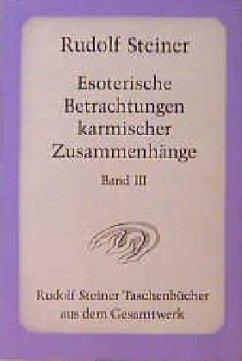 Esoterische Betrachtungen karmischer Zusammenhänge 3 - Steiner, Rudolf