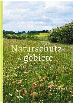Die Naturschutzgebiete im Regierungsbezirk Tübingen