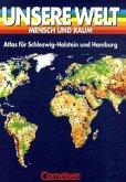 Unsere Welt. Atlas für Schleswig Holstein und Hamburg