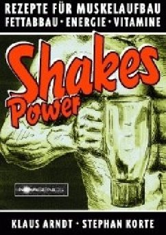 Power Shakes - Arndt, Klaus; Korte, Stephan