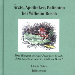 Ärzte, Apotheker und Patienten bei Wilhelm Busch - Busch, Wilhelm