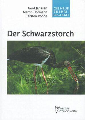 Der Schwarzstorch - Janssen, Gerd; Hormann, Martin; Rohde, Carsten