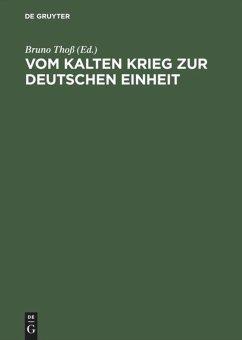 Vom Kalten Krieg zur deutschen Einheit - Schmidt, Wolfgang
