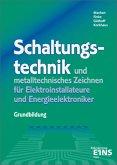 Schaltungstechnik und metalltechnisches Zeichnen für Elektroinstallateure und Energieelektroniker. Grundbildung
