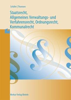 Staatsrecht und Allgemeines Verwaltungs- und Verfahrensrecht, Ordnungsrecht - Grommas, Dieter;Schäfer, Wilfried;Stellmacher, Gabriele