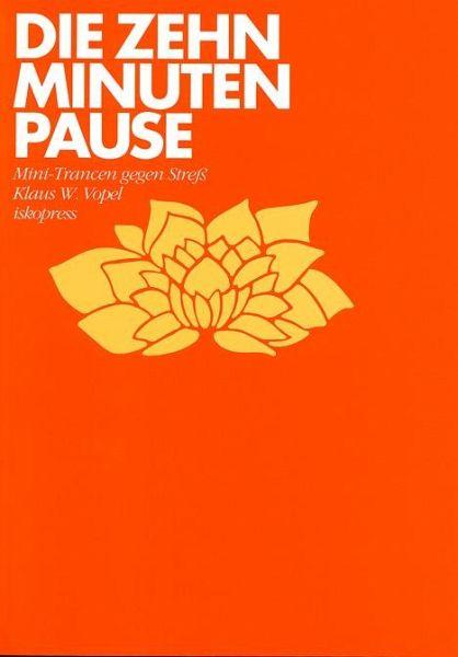 Die Zehn-Minuten-Pause - Vopel, Klaus W.
