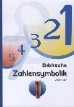 Biblische Zahlensymbolik - Heller, Adolf