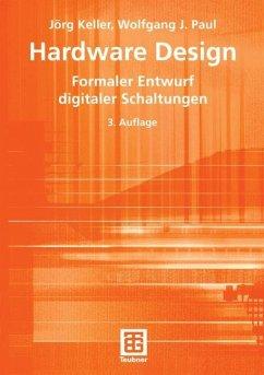 Hardware Design - Keller, Jörg; Paul, Wolfgang J.