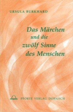 Das Märchen und die zwölf Sinne des Menschen - Burkhard, Ursula