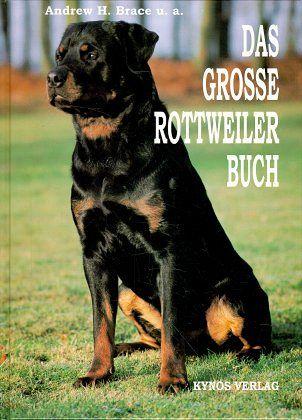 Das grosse Rottweiler Buch - Brace, Andrew H.