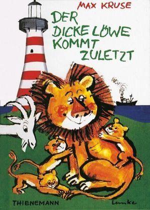 Der dicke Löwe kommt zuletzt - Kruse, Max