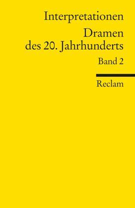 Interpretationen: Dramen des 20. Jahrhunderts II Bd.2