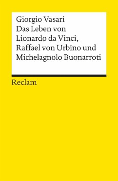 Das Leben von Leonardo da Vinci Raffael von Urbino und Michelangelo Buonarroti - Vasari, Giorgio