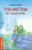 Trip und Trap, die Wandertrolle