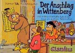 Der Anschlag in Wittenberg - Küstenmacher, Werner 'Tiki'