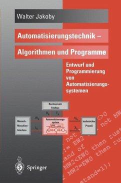 Automatisierungstechnik - Algorithmen und Programme - Jakoby, Walter