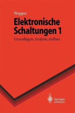 Elektronische Schaltungen 1 - Wupper, Horst; Niemeyer, Ulf