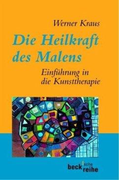 Die Heilkraft des Malens - Kraus, Werner (Hrsg.)