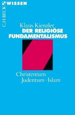 Der religiöse Fundamentalismus - Kienzler, Klaus