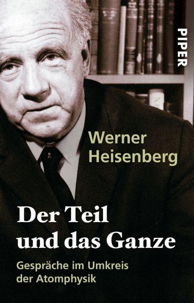 Der Teil und das Ganze - Heisenberg, Werner