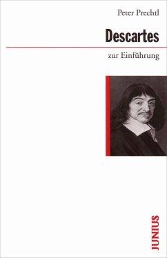 Descartes zur Einführung - Prechtl, Peter