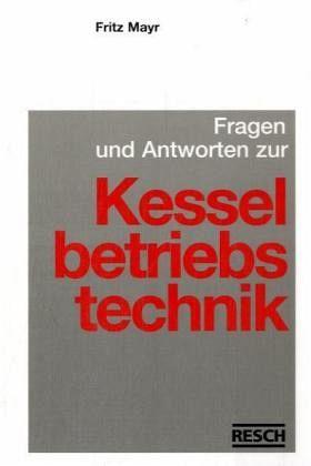 Fragen und Antworten zur Kesselbetriebstechnik - Fachbuch - bücher.de