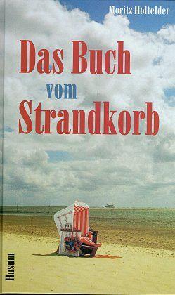 Das Buch vom Strandkorb - Holfelder, Moritz