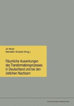 Räumliche Auswirkungen des Transformationsprozesses in Deutschland und bei den östlichen Nachbarn