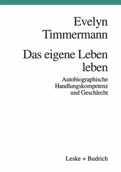 Das eigene Leben leben - Timmermann, Evelyn