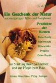 Ein Geschenk der Natur mit einzigartigem Nähr- und Energiewert, Produkte der Bienen