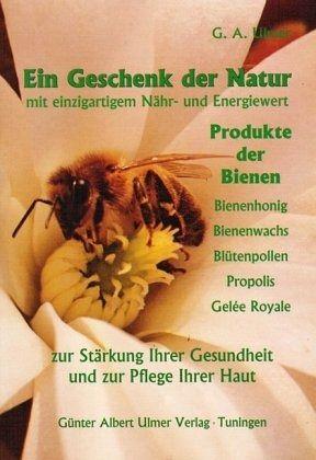 ein geschenk der natur mit einzigartigem n hr und energiewert produkte der bienen von g nter a. Black Bedroom Furniture Sets. Home Design Ideas