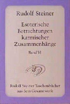 Esoterische Betrachtungen karmischer Zusammenhänge 6 - Steiner, Rudolf