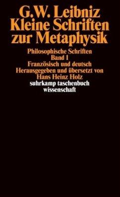 Kleine Schriften zur Metaphysik - Leibniz, Gottfried Wilhelm