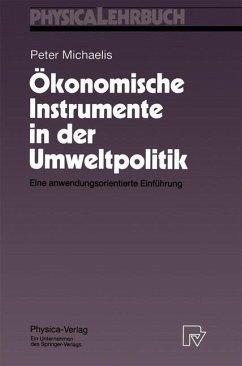 Ökonomische Instrumente in der Umweltpolitik - Michaelis, Peter