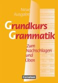 Grundkurs Grammatik. Neue Ausgabe. Neue Rechtschreibung