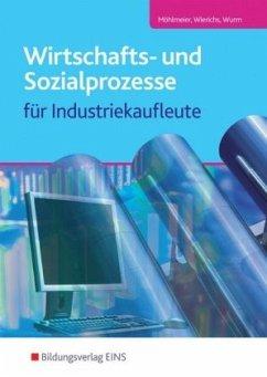 Wirtschafts- und Sozialprozesse für Industriekaufleute - Möhlmeier, Heinz; Wierichs, Günter; Wurm, Gregor