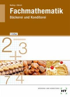 Fachmathematik Bäckerei und Konditorei - Nuding, Helmut;Ulbrich, Klaus