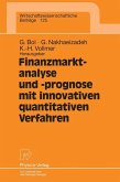 Finanzmarktanalyse und- prognose mit innovativen quantitativen Verfahren